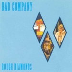 189 Bad Company Rough Diamonds