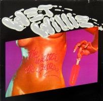 Wet Willie The Wetter The Better