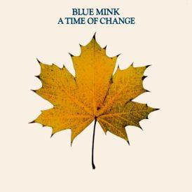 45-blue-mink-a-time-of-change