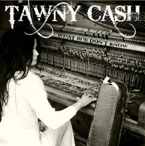 Tawny Cash WHAT SHE DONT KNOW