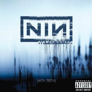 NIN With Teeth