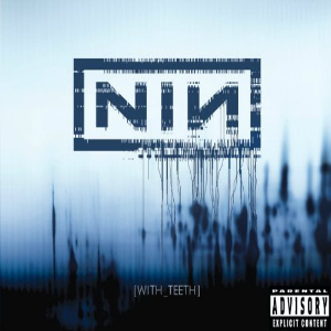 NIN With Teeth