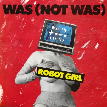 Was Not Was Robot Girl