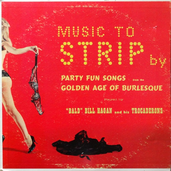 Bill Hagan Music To Strip By