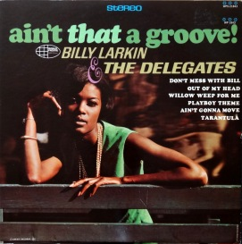 Billy Larkin Aint That A Groove front