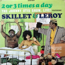 Johnny Otis Skillet and Leroy 2 or 3 Times