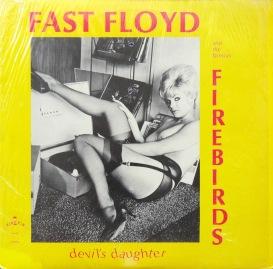 Fast Floyd Devils Daughter