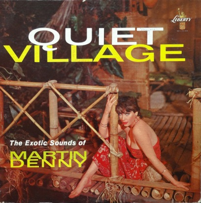Martin Denny Quiet Village