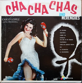 Chico Lopez Cha Cha Chas