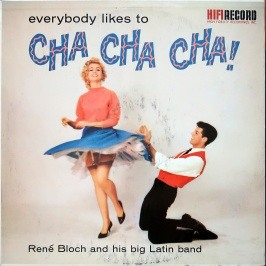 Rene Bloch Everybody Likes to Cha Cha Cha