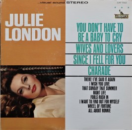 Julie London You Dont Have To Be A Baby